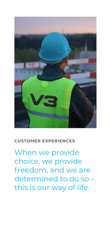 Customer Experience - When we provide choice, we provide freedom, and we are determined to do so - this is our way of life.